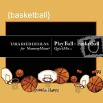 Play Ball - Basketball QuickMix-$3.99 (Tara Reed Designs)