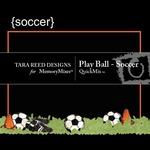 Play Ball - Soccer QuickMix-$3.99 (Tara Reed Designs)