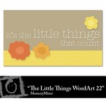 The Little Things WordArt 22 Freebie-$0.00 (Lasting Impressions)