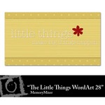 The Little Things WordArt 28 Freebie-$0.00 (Lasting Impressions)