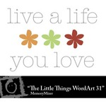 The Little Things WordArt 31 Freebie-$0.00 (Lasting Impressions)