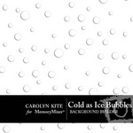 Cold as Ice Bubble Background Builder-$1.00 (Carolyn Kite)