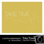 Take Time QuickMix Template-$0.00 (Lasting Impressions)