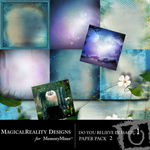 Do You Believe in Magic 1 Paper Pack 2-$3.99 (MagicalReality Designs)