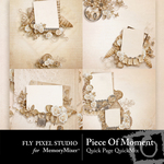 Piece Of Moment Quick Page QuickMix Set-$3.99 (Fly Pixel Studio)