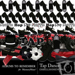 Tap Dance Embellishment Pack-$2.99 (Albums to Remember)