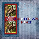 American Fish (weblg)